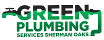 Green Plumbing Services Sherman Oaks